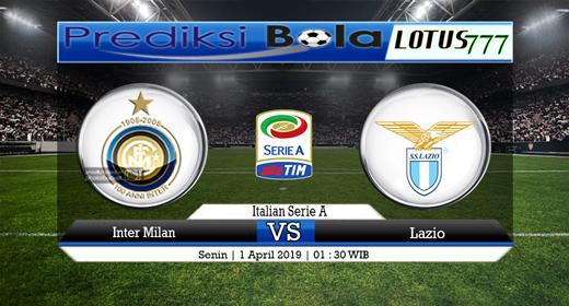 Prediksi Inter Milan vs Lazio Tanggal 1 Aptil 2019