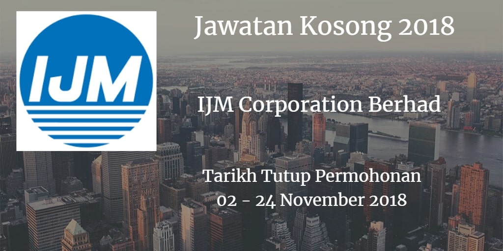 Jawatan Kosong IJM Corporation Berhad 02 - 24 November 2018
