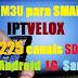 Lista iptv com 225 canais em HD/SD atualizada 14/01/2017