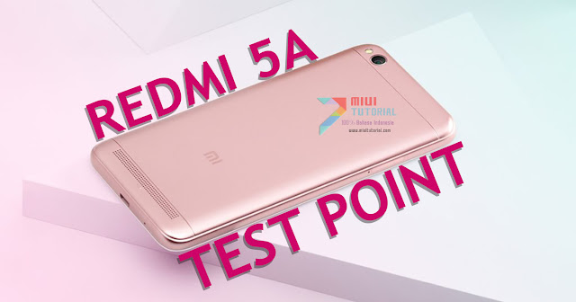 Unbrick Test Point: Solusi Xiaomi Redmi 5A Mati Total, Sulit Masuk Mode EDL Download, Mentok Di Logo Mi