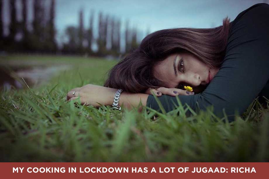 My cooking in lockdown has a lot of jugaad: Richa