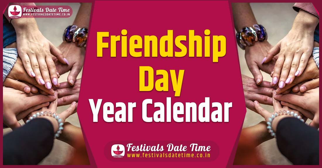 Friendship Day Year Calendar, Friendship Day Festival Schedule