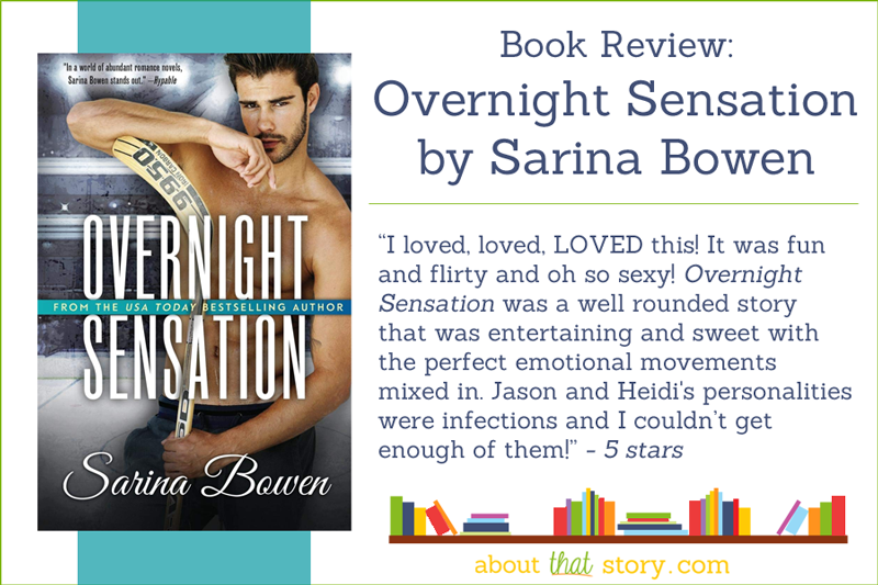 Book Review: Overnight Sensation by Sarina Bowen | About That Story