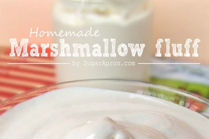 Homemade Marshmallow Fluff Recipe