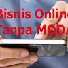11 Bisnis Online Tanpa Modal Yang Menguntungkan Bagi Pemula