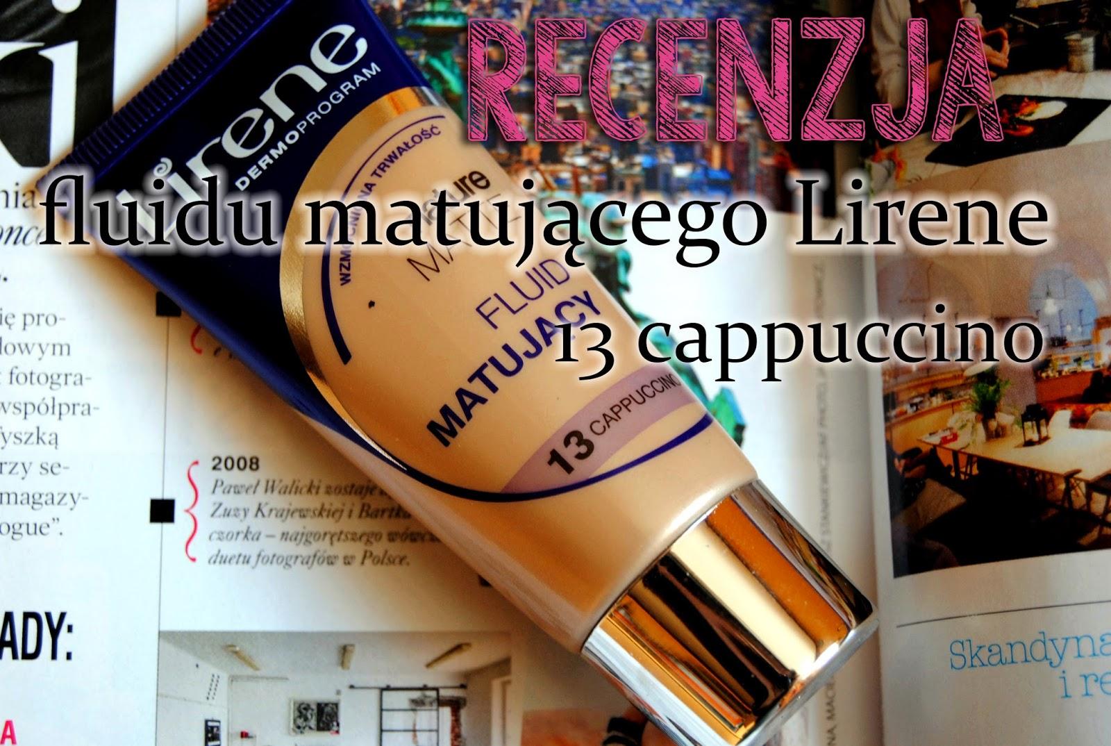 Lirene, fluid matujacy, 13 Cappuccino - recenzja