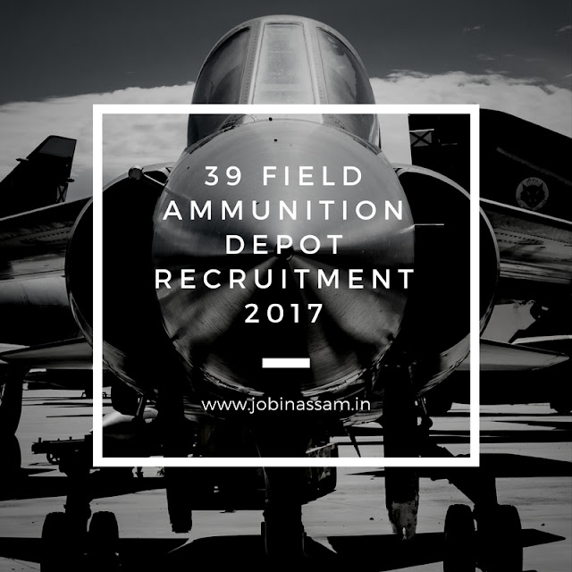39 Field Ammunition Depot Recruitment 2017 - Tradesman Mate, Fireman [320 posts]