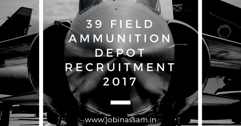hslc  39 field ammunition depot recruitment 2017