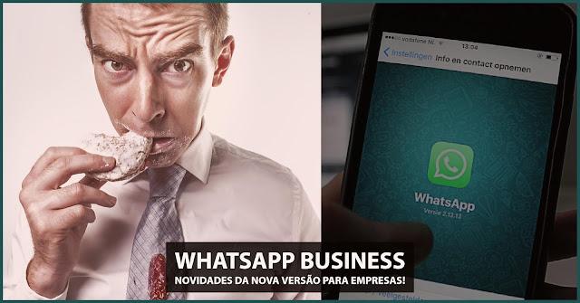 WhatsApp Business novidades da nova versão corporativa do mensageiro