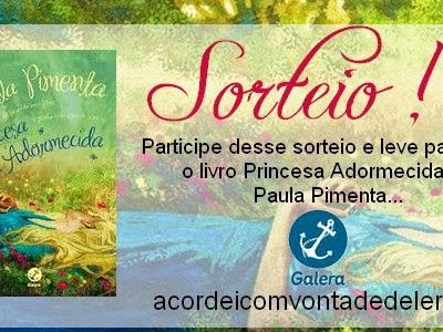 Sorteio - Livro Princesa Adormecida - Paula Pimenta