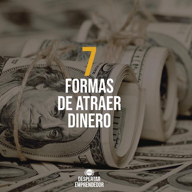 7 Formas de Atraer Dinero