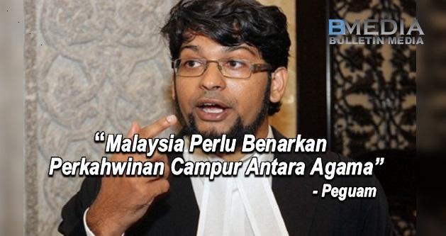 Malaysia Perlu Benarkan Perkahwinan Campur Antara Agama - Peguam