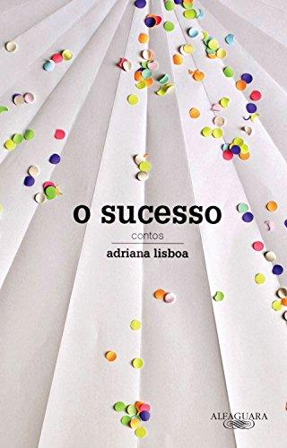 O sucesso Contos - Adriana Lisboa