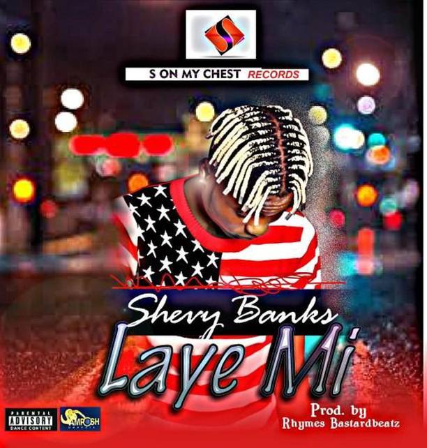 """Shevy Banks – """"Laiye Mi"""""""