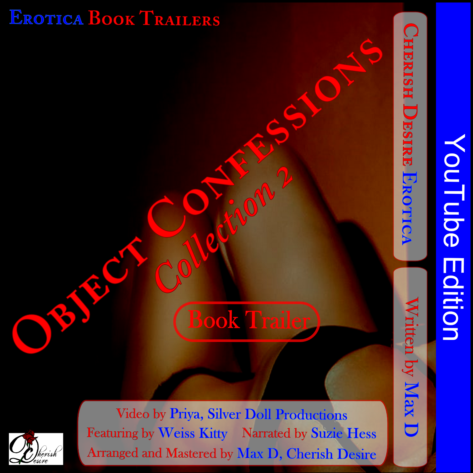 Cherish Desire Singles: Object Confessions Collection 2, YouTube Book Trailer, Max D, erotica