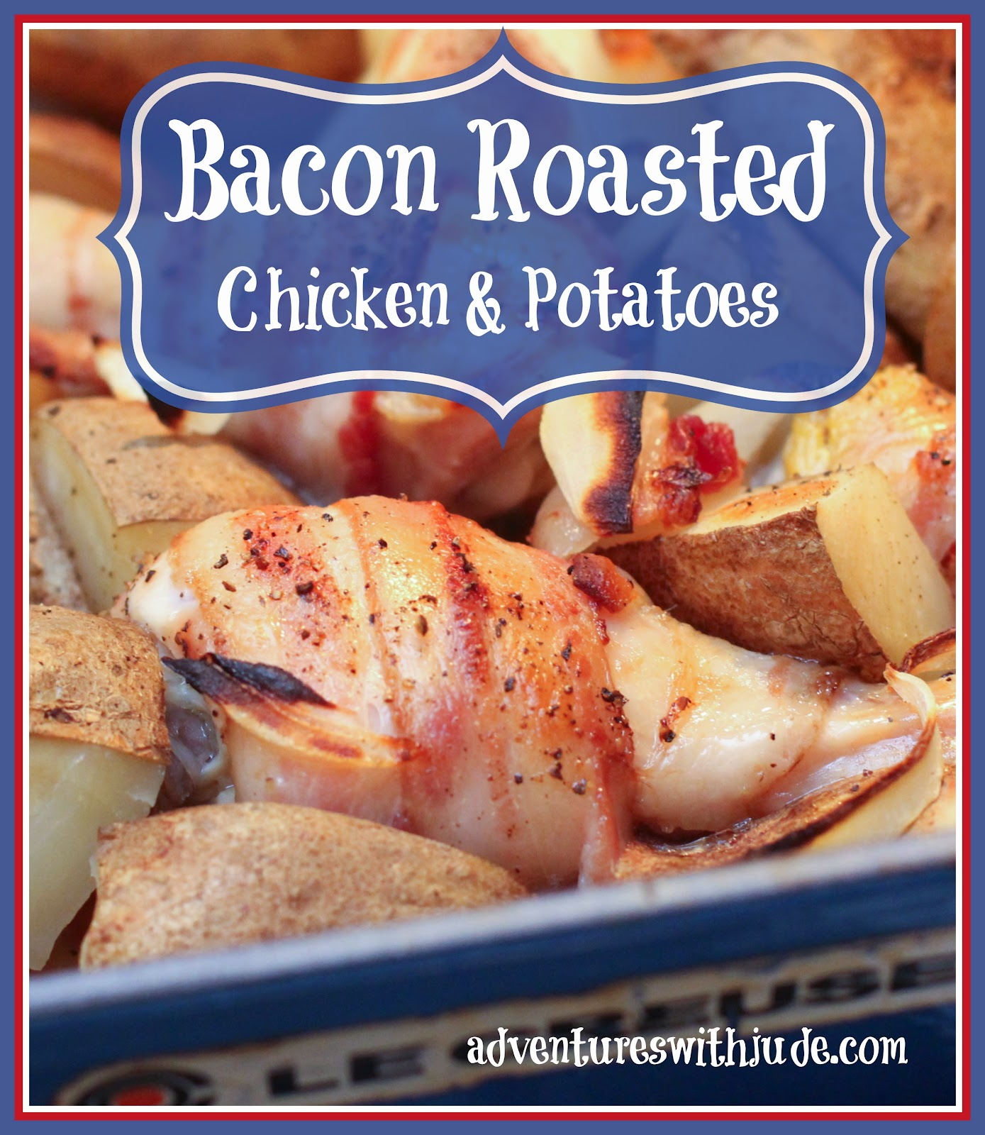 Bacon Roasted Chicken and Potatoes
