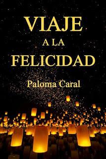 VIAJE A LA FELICIDAD de Paloma Caral