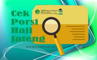 Jadwal pemberangkatan haji untuk wilayah Jawa Tengah Tempat Wisata Terbaik Yang Ada Di Indonesia: Jadwal Pemberangkatan Haji Sesuai No PORSI di Jawa Tengah