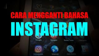 Cara Mengubah Bahasa di Instagram Android dan Menyembunyikan Terakhir Terlihat di Instagram Android