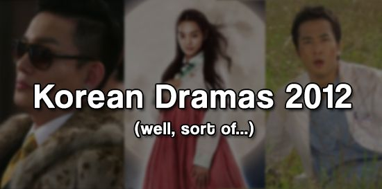 Orion's Ramblings: Korean Dramas 2012 - The Out of Date