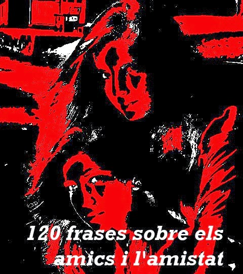 Edithsme 125 Frases Sobre Els Amics I L Amistat