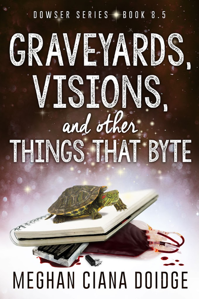 [PDF] Free Download Graveyards, Visions, and other Things That Byte (Dowser 8.5) By Meghan Ciana Doidge