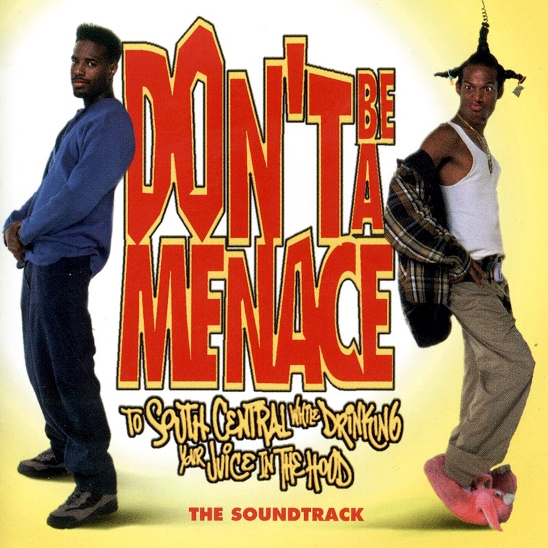 Various Artists - Don't Be a Menace To South Central While Drinking Your Juice In The Hood: The Soundtrack (1996)