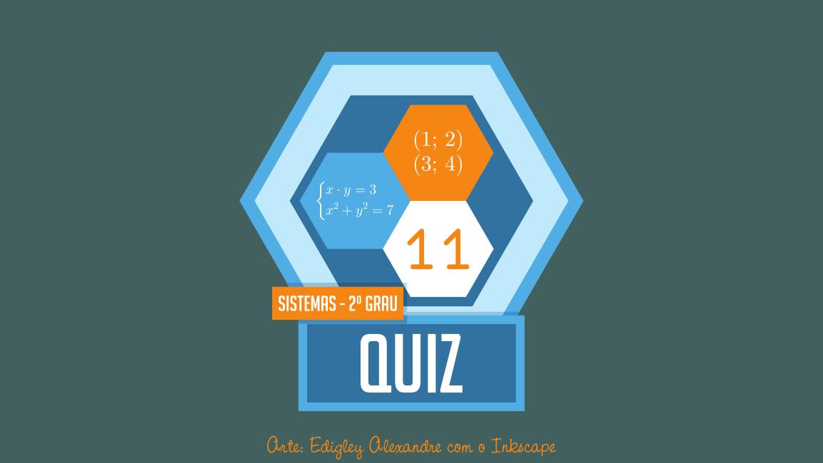 Quiz matemático 11: sistemas de equações do 2º grau