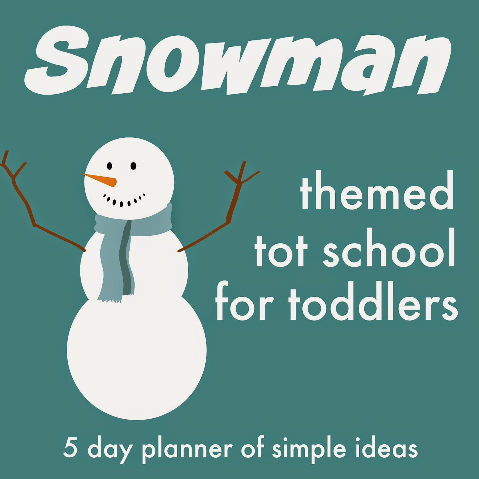 Toddler Approved Snowman Themed Tot School Activities