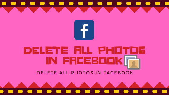 Delete All Photos In Facebook
