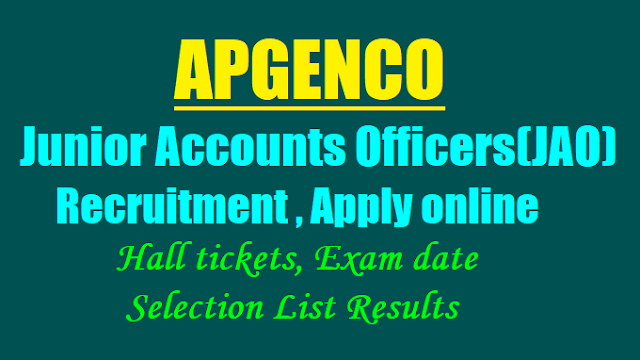apgenco trainee junior accounts officers(jao) recruitment 2017,apgenco jao recruitment online application form,apgenco jaos recruitment 2017 hall tickets results selection list results