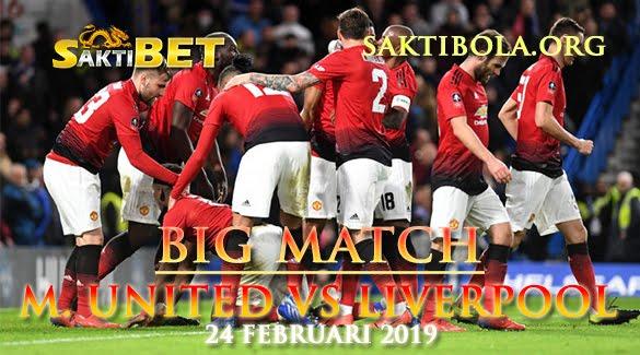 Prediksi Sakti Taruhan bola Manchester United vs Liverpool 24 Februari 2019