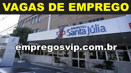 Vagas de emprego Hospital Santa Júlia, trabalhe