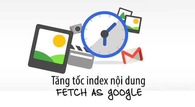 giúp nội dung của bạn nhanh index lên Google