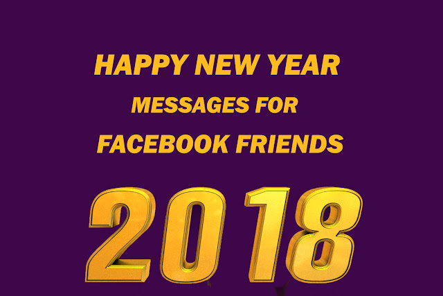 Happy New Year 2018 Wishes Messages for Facebook Friends