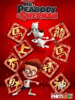 Cuộc Phiêu Lưu Của Mr. Peabody Và Cậu Bé Sherman