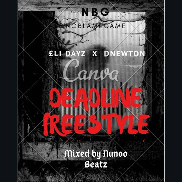 £li dayz X DNewton(Deadline Freestyle)prod by Nunoo Beatz)