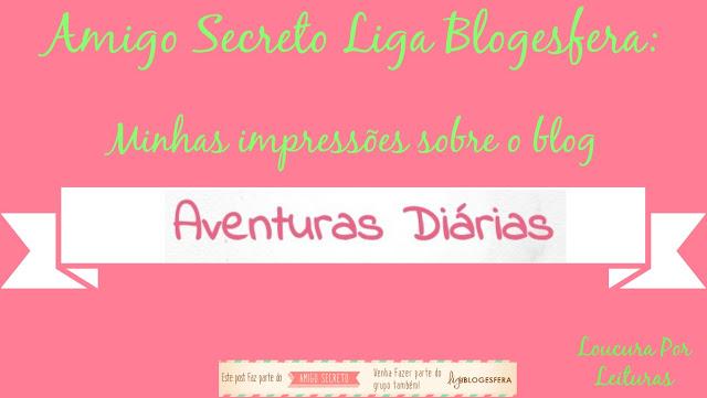 Minhas impressões sobre o blog Aventuras Diárias