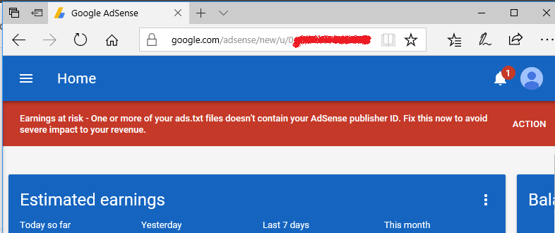 """Earnings at risk – One or more of your ads.txt files doesn't contain your AdSense publisher ID. Fix this now to avoid severe impact to your revenue."""