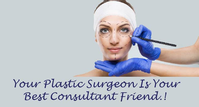 Plastic Surgeons are There to Help You