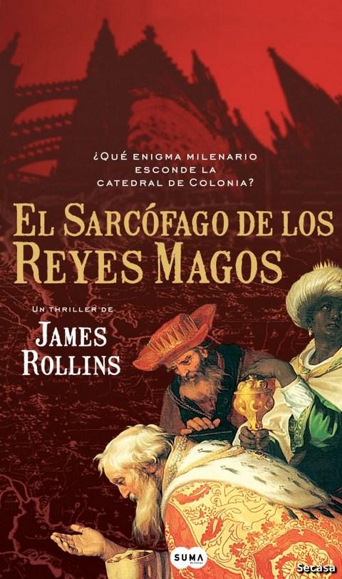 El sarcófago de los reyes magos  –  James Rollins