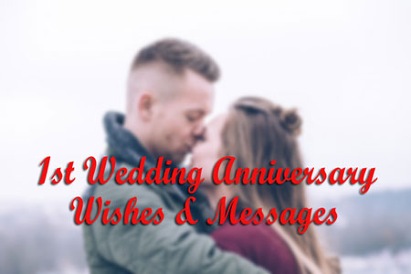 First Anniversary : 1st Wedding Anniversary Wishes Quotes Messages For Friend, Brother, Sister, Wife & Husband