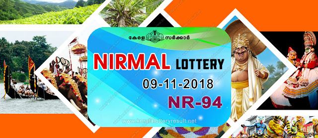 KeralaLotteryResult.net, kerala lottery kl result, yesterday lottery results, lotteries results, keralalotteries, kerala lottery, keralalotteryresult, kerala lottery result, kerala lottery result live, kerala lottery today, kerala lottery result today, kerala lottery results today, today kerala lottery result, nirmal lottery results, kerala lottery result today nirmal, nirmal lottery result, kerala lottery result nirmal today, kerala lottery nirmal today result, nirmal kerala lottery result, live nirmal lottery NR-94, kerala lottery result 09.11.2018 nirmal NR 94 09 november 2018 result, 09 11 2018, kerala lottery result 09-11-2018, nirmal lottery NR 94 results 09-11-2018, 09/11/2018 kerala lottery today result nirmal, 09/11/2018 nirmal lottery NR-94, nirmal 09.11.2018, 09.11.2018 lottery results, kerala lottery result October 09 2018, kerala lottery results 09th November 2018, 09.11.2018 week NR-94 lottery result, 09.11.2018 nirmal NR-94 Lottery Result, 09-11-2018 kerala lottery results, 09-11-2018 kerala state lottery result, 09-11-2018 NR-94, Kerala nirmal Lottery Result 09/11/2018