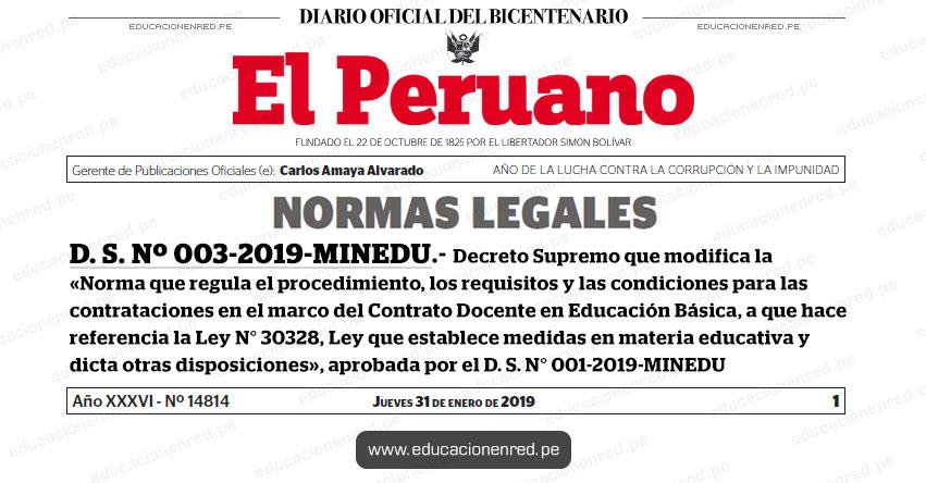 D. S. Nº 003-2019-MINEDU - Decreto Supremo que modifica la «Norma que regula el procedimiento, los requisitos y las condiciones para las contrataciones en el marco del Contrato Docente en Educación Básica, a que hace referencia la Ley N° 30328, Ley que establece medidas en materia educativa y dicta otras disposiciones», aprobada por el D. S. N° 001-2019-MINEDU - www.minedu.gob.pe