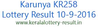 Karunya KR258, lottery result, today 10-9-2016 kerala Karunya KR-258, lotteries result, Todays Karunya lottery result KR 258