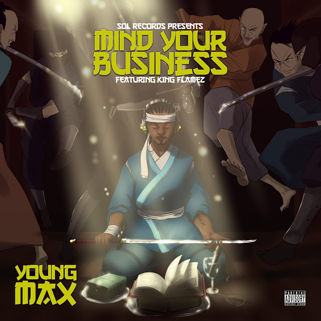 Young Max - Mind Your Business ft. King Flamez