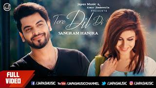 Tere Dil Di – Sangram Hanjra Video HD Download