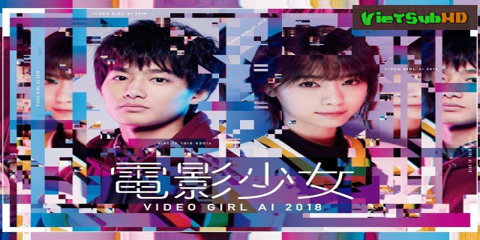 Phim Video Girl Ai Tập 9 VietSub HD | Denei Shojo: Video Girl Ai 2018