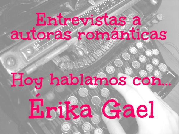 Entrevistas a autoras románticas | Hoy hablamos con... Érika Gael