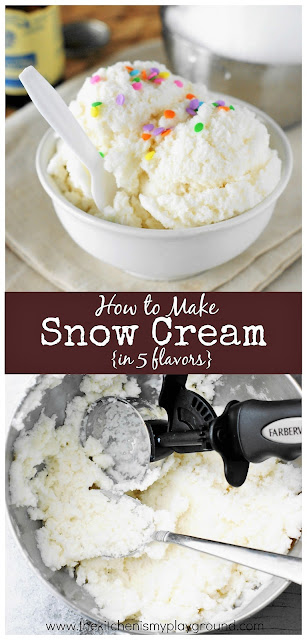How to Make Snow Cream ~ in 5 different flavors for your next snow day! #snowcream #snowicecream #snowday #icecream   www.thekitchenismyplayground.com